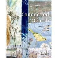 Connected Cloth Creating Collaborative Textile Projects