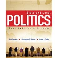State and Local Politics Institutions and Reform