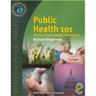 Public Health 101: Healthy People - Healthy Populations