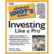 The Complete Idiot's Guide to Investing like a Pro