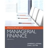 Principles of Managerial Finance Plus NEW MyFinanceLab with Pearson eText, 13/e