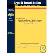 Outlines and Highlights for Learning and Memory : Basic Principles, Processes, and Procedures by Terry, ISBN
