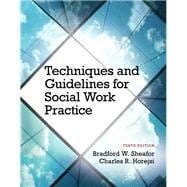 Techniques and Guidelines for Social Work Practice with Pearson eText -- Access Card Package