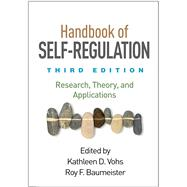 Handbook of Self-Regulation, Third Edition Research, Theory, and Applications
