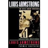 Louis Armstrong, In His Own Words Selected Writings