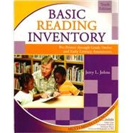 Basic Reading Inventory Pre Primer throught Grade Twelve and Early Literacy Assessments