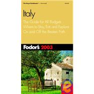 Italy 2003 : The Guide for All Budgets, Where to Stay, Eat, and Explore on and off the Beaten Path