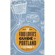 Food Lover's Guide to Portland 9780989360463R