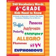 240 Vocabulary Words 6th Grade Kids Need To Know 24 Ready-to-Reproduce Packets That Make Vocabulary Building Fun & Effective