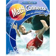 Math Connects: Concepts, Skills, and Problems Solving, Course 2, Student Edition