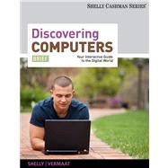 Discovering Computers : Your Interactive Guide to the Digital World