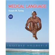 Medical Language Immerse Yourself PLUS MyMedicalTerminologyLab with Pearson eText -- Access Card Package