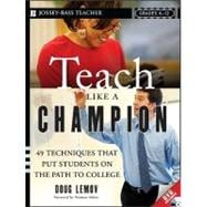 Teach Like a Champion 49 Techniques that Put Students on the Path to College (K-12)