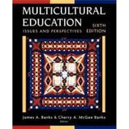 Multicultural Education: Issues and Perspectives, 6th Edition