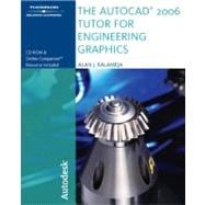 The Autocad 2006 Tutor for Engineering Graphics
