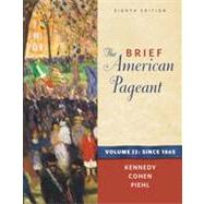 The Brief American Pageant: A History of the Republic, Volume II: Since 1865, 8th Edition