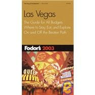 Las Vegas 2003 : The Guide for All Budgets, Where to Stay, Eat, and Explore on and off the Beaten Path
