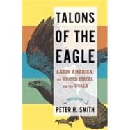 Talons of the Eagle : Latin America, the United States, and the World