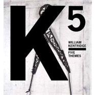 William Kentridge : Five Themes