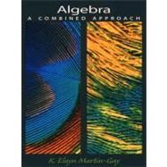 Algebra : A Combined Approach