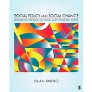 Social Policy and Social Change : Toward the Creation of Social and Economic Justice