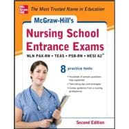 McGraw-Hill's Nursing School Entrance Exams, Second Edition Strategies + 8 Practice Tests