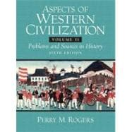 Aspects of Western Civilizations: Problems and Sources in History, Volume 2