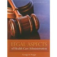 Legal Aspects of Health Care Admininstration