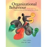Organizational Behaviour : Understanding and Managing Life at Work
