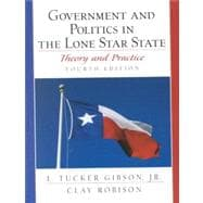 Government and Politics in the Lone Star State: Theory and Practice