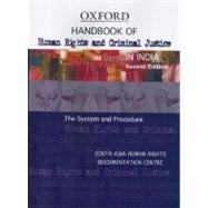 Handbook of Human Rights and Criminal Justice in India The System and Procedure