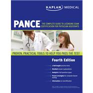 Kaplan Medical PANCE : The Complete Guide to Licensing Exam Certification for Physician Assistants