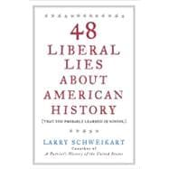 48 Liberal Lies about American History : (That You Probably Learned in School)