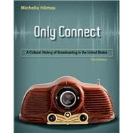 Only Connect : A Cultural History of Broadcasting in the United States