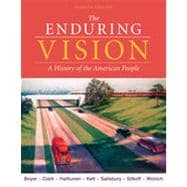 The Enduring Vision: A History of the American People, 7th Edition
