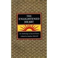 The Enlightened Heart: An Anthology of Sacred Poetry 9780060920531R