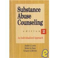 Substance Abuse Counseling : An Individualized Approach