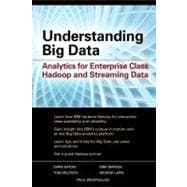 Understanding Big Data : Analytics for Enterprise Class Hadoop and Streaming Data