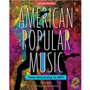American Popular Music; From Minstrelsy to MP3 Includes two CDs