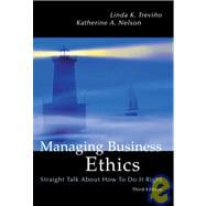 Managing Business Ethics: Straight Talk About How To Do It Right, 3rd Edition