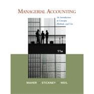 Managerial Accounting: An Introduction to Concepts, Methods and Uses, 11th Edition