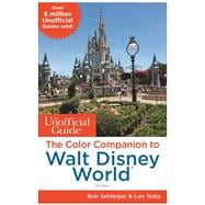 The Unofficial Guide: The Color Companion to Walt Disney Wor