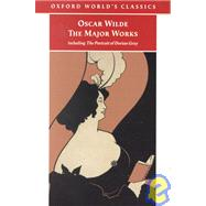 Oscar Wilde - The Major Works including The Picture of Dorian Gray