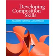 Developing Composition Skills : Academic Writing and Grammar