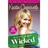 A Little Bit Wicked Life, Love, and Faith in Stages