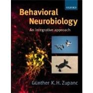 Behavioral Neurobiology : An Integrative Approach