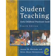 STUDENT TEACHING: EARLY CHILDHOOD PRACTICUM GUIDE 4E