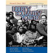 Liberty, Equality, Power A History of the American People, Vol. II: Since 1863, Concise Edition