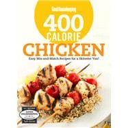 Good Housekeeping 400 Calorie Chicken Easy Mix-and-Match Recipes for a Skinnier You!