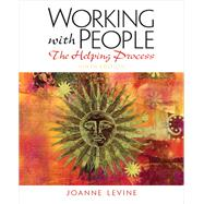 Working with People The Helping Process